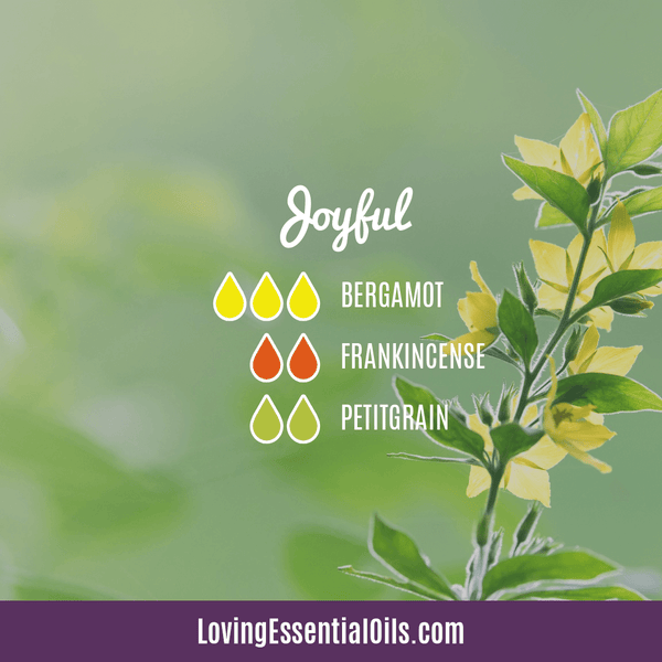 Bergamot Diffuser Blends - Relax and Uplift Your Senses! by Loving Essential Oils | Joyful with bergamot, frankincense, and petitgrain essential oil