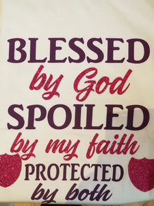 Blessed by God. Spoiled by My Faith.