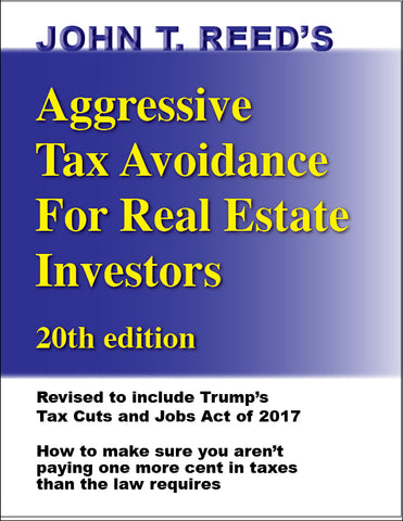 Aggressive Tax Avoidance For Real Estate Investors, 20th edition book