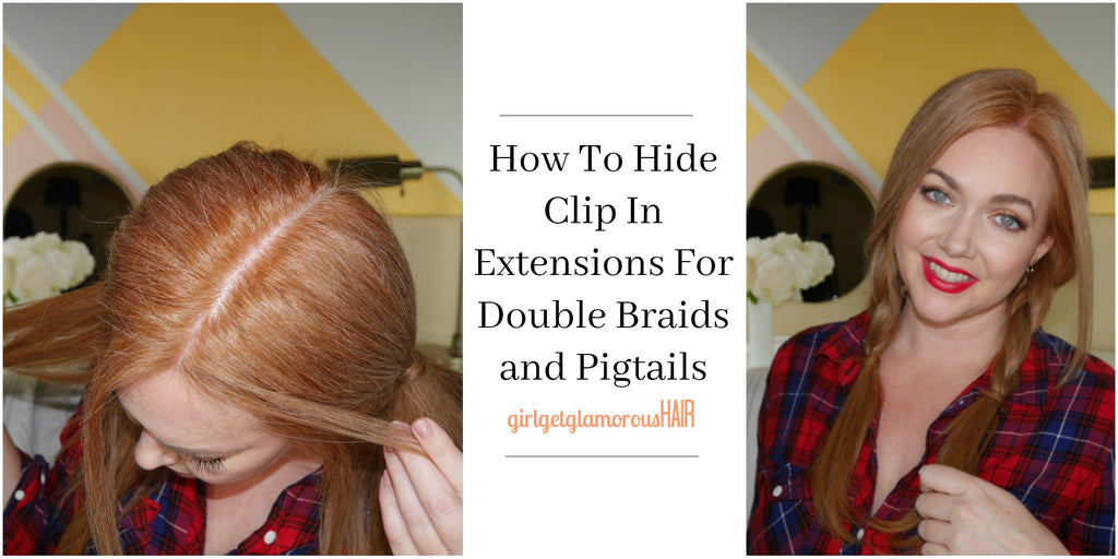 How to Clip In Extensions + Hide Wefts for Pigtails and Double Braids