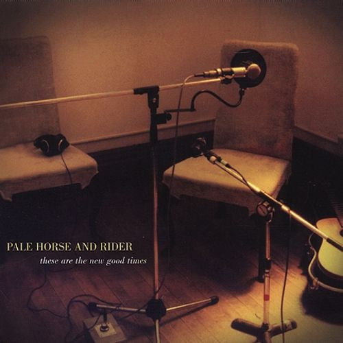 Pale Horse and Rider - These Are The New Good Times