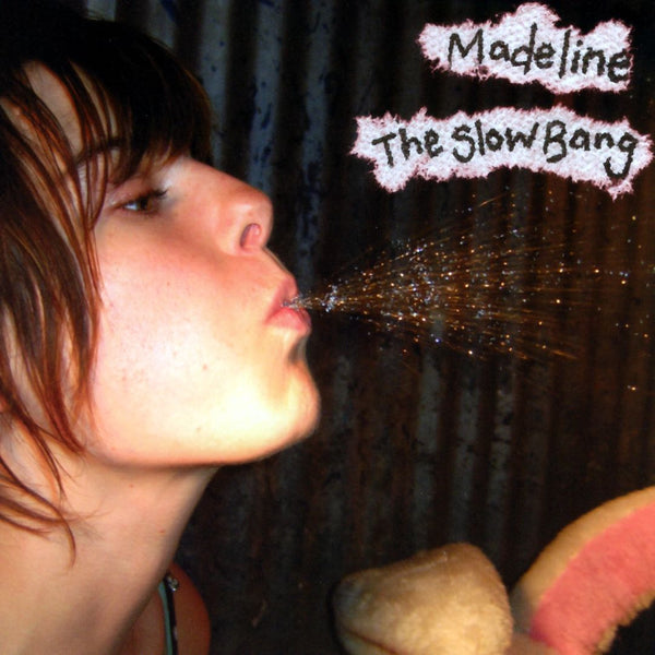 Madeline - The Slow Bang
