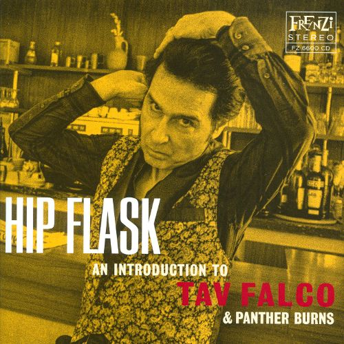 Tav Falco & Panther Burns - Hip Flask: An Introduction to Tav Falco & Panther Burns