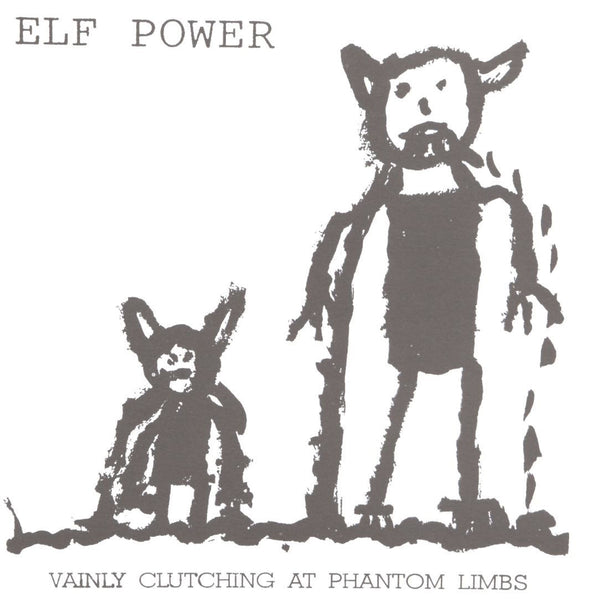 Elf Power - Vainly Clutching at Phantom Limbs