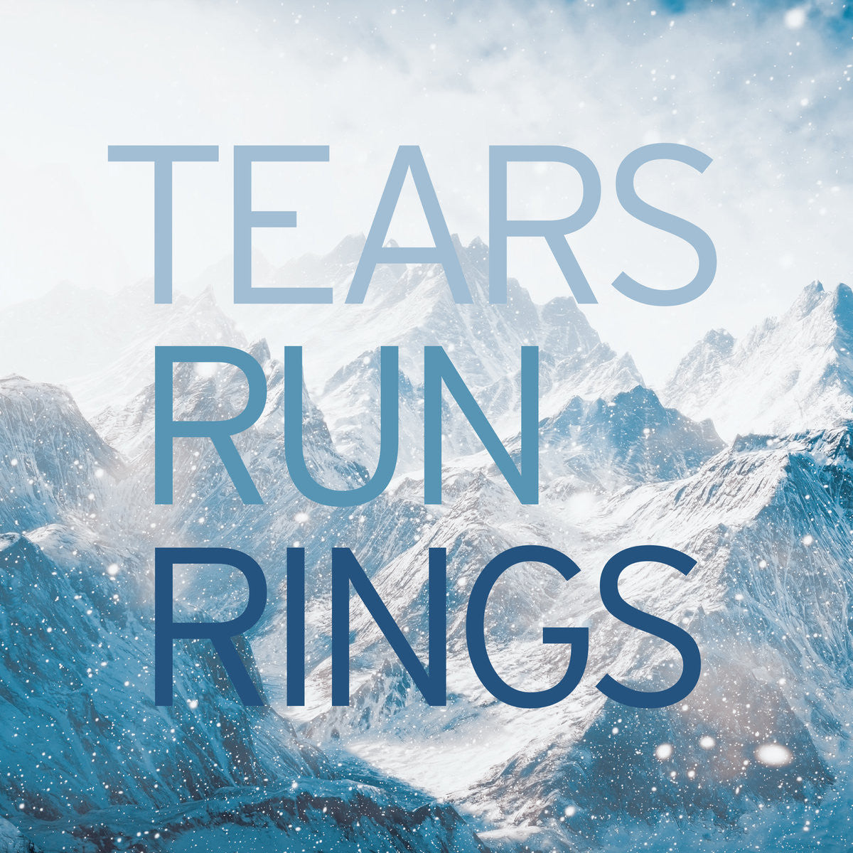 Tears Run Rings - In Surges