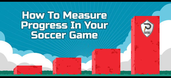 Measure Progress In Your Soccer Game
