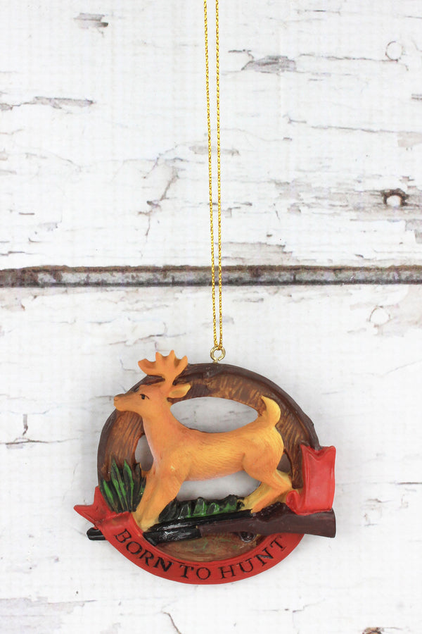 Deer 'Born To Hunt' Ornament, 3""