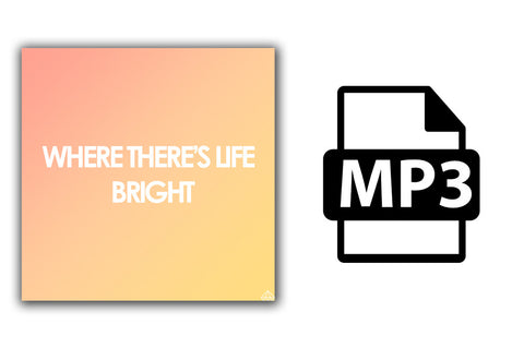 Where There's Life - Bright (MP3)