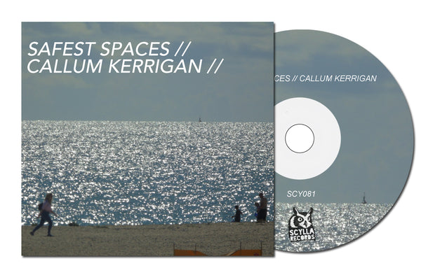 Safest Spaces // Callum Kerrigan Split EP