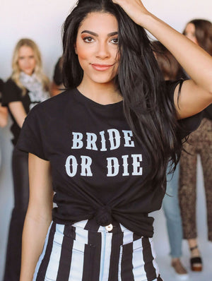 Friday + Saturday Bride or Die