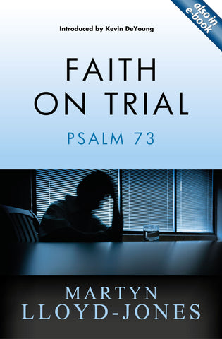 Faith on Trial: Psalm 73
