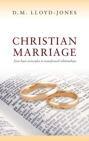 Christian Marriage: From Basic Principles to Tranformed Relationships