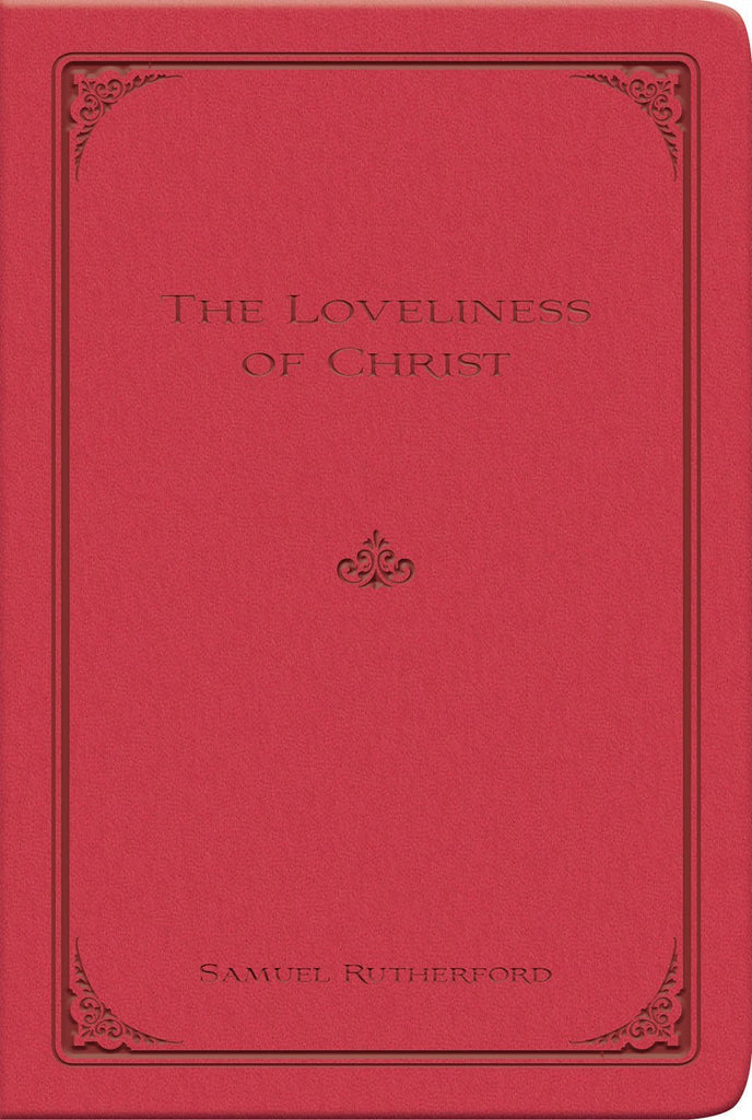 The Loveliness of Christ (Gift Edition)