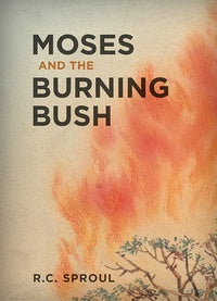 Moses and the Burning Bush by R.C. Sproul