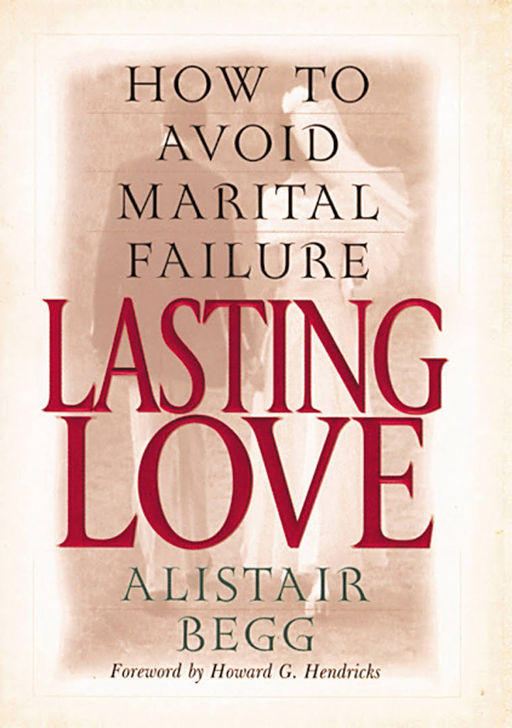 Lasting Love: How To Avoid Marital Failure (earlier edition)