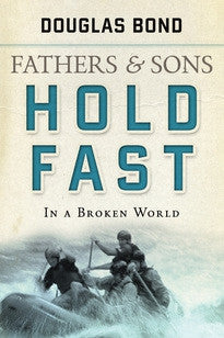 Hold Fast in a Broken World (Fathers and Sons, Volume 2)