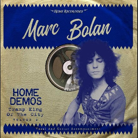 Marc Bolan - Tramp King of the City: Home Demos Volume 2 Vinyl LP