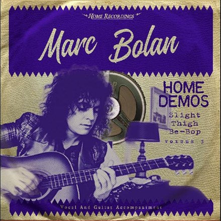 Marc Bolan Slight Thigh Be-Bop (And Old Gumbo Jill) Home Demos Volume 3 Vinyl LP
