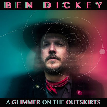 Ben Dickey - A Glimmer on the Outskirts Vinyl LP