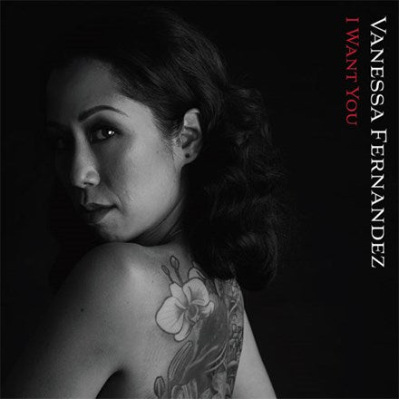 Vanessa Fernandez - I Want You 180g 45RPM Vinyl 2LP