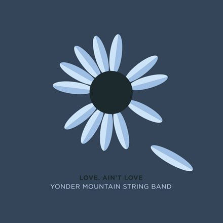 Yonder Mountain String Band - Love, Ain't Love Vinyl LP