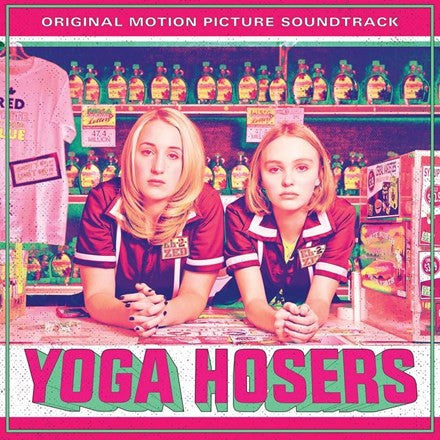 "Yoga Hosers: Original Motion Picture Soundtrack Various Artists on Vinyl 10"" LP August 19 2016 - direct audio"