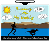 RUNNING WITH MY BUDDY Virtual Run - Full Medal Runs Running Medals