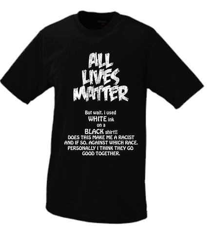 All Lives Matter, Looks Good To Me (Parody #2) T shirt