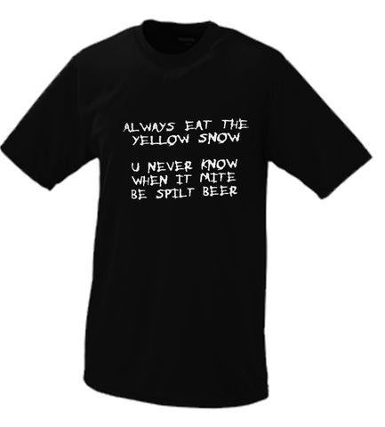 Always Eat The Yellow Snow T Shirt