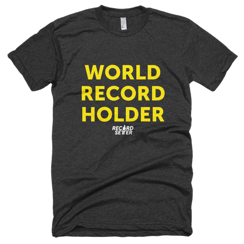 """World Record Holder"" Short Sleeve T-Shirt"