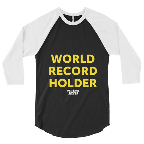 """World Record Holder"" 3/4 sleeve raglan shirt"