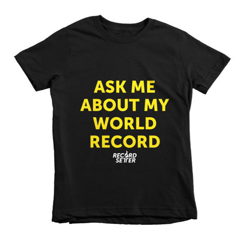 """Ask Me About My World Record"" Short Sleeve Kids T-shirt"