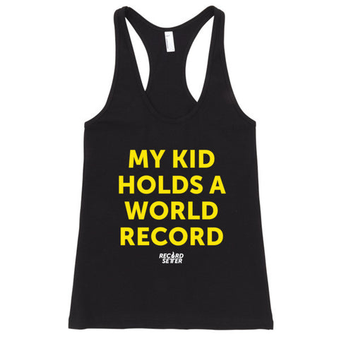 """My Kid Holds a World Record"" Women's Tank Top"