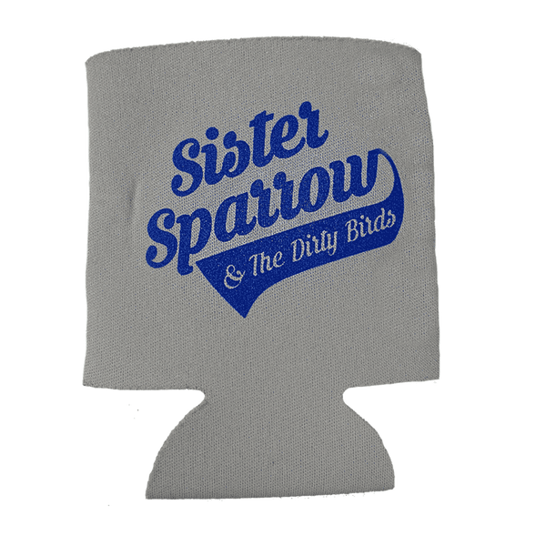 Sister Sparrow & The Dirty Birds - Party Fowl Koozie