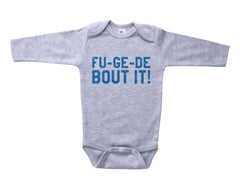 FU-GE-DE BOUT IT / FU-GE-DE BOUT IT Baby Onesie