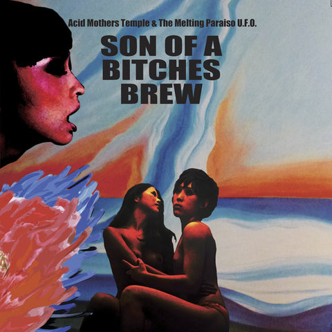 Acid Mothers Temple - Son of A Bitches Brew - 2LP/CD
