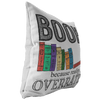 Books Because Reality Is Overrated Pillow - Awesome Librarians