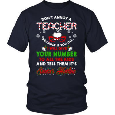 Don't Annoy A Teacher Because If You Do I Will Give Your Number To All The Kids And Tell Them It's Santa's Hotline - Awesome Librarians