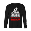 Librarian I Prefer The Term Educational Badass - Awesome Librarians - 6