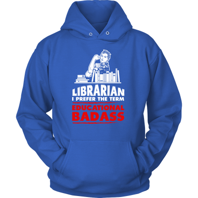 Librarian I Prefer The Term Educational Badass - Awesome Librarians - 10
