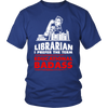 Librarian I Prefer The Term Educational Badass - Awesome Librarians - 2
