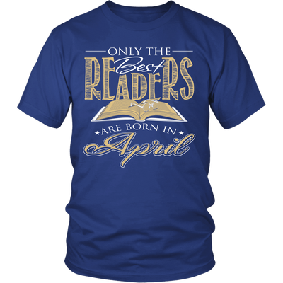 Only The Best Readers Are Born In April Shirt