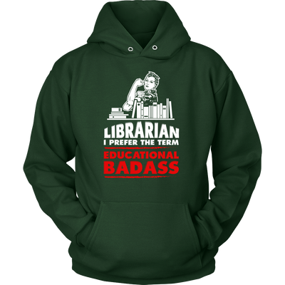 Librarian I Prefer The Term Educational Badass - Awesome Librarians - 8