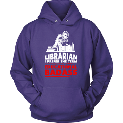 Librarian I Prefer The Term Educational Badass - Awesome Librarians - 9