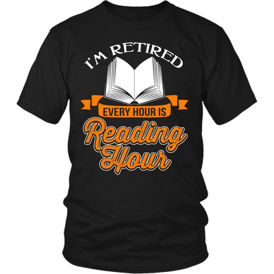 I'm Retired Every Hour Is Reading Hours Shirt - Awesome Librarians - 1