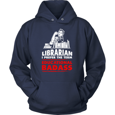 Librarian I Prefer The Term Educational Badass - Awesome Librarians - 1