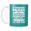 If Turning Pages Is Considered Exercise Then Yes, I Workout All The Time Mug