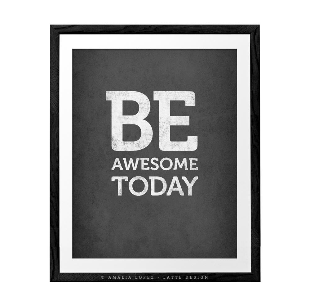 Be awesome today. Gray motivational print - Latte Design  - 1