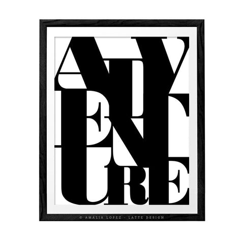 Adventure print. Black and white typography print - Latte Design  - 1