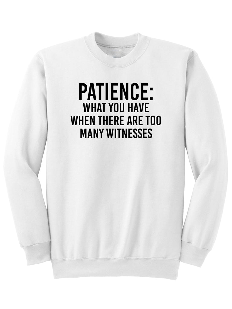 PATIENCE - Sweatshirt